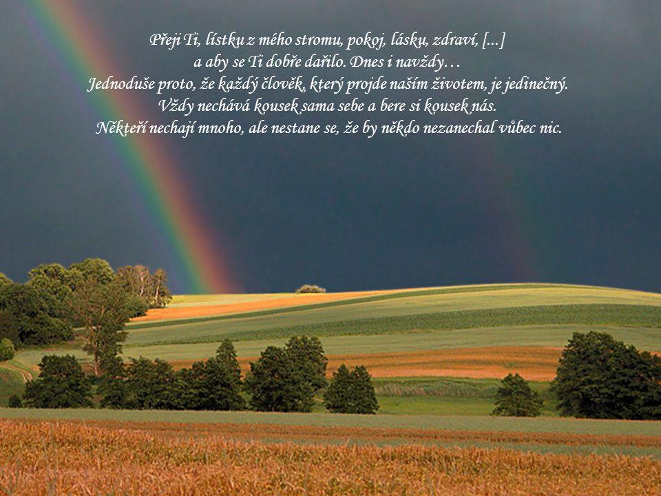 Přeji Ti, lístku z mého stromu, pokoj, lásku, zdraví, [...]